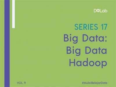 Kenali Hadoop, Software Platform untuk Mengelola Big Data