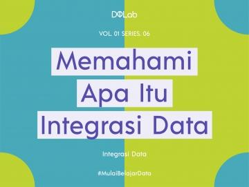 Integrasi Data: 3 Cara Penggabungan Data Untuk Hasil Analisis Yang Optimal
