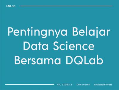 3 Alasan Utama Mengapa Data Science Sangat Penting untuk Dipelajari