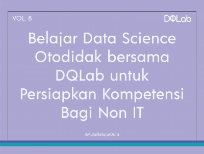 Belajar Data Science secara Otodidak, Tetap Bisa Berkarir di Industri Data dengan Background Non IT