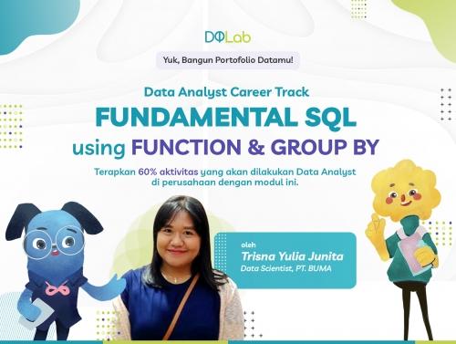 """[BARU] Belajar Data Analyst dengan Akses Module BARU Data Analyst Career Track """"Fundamental SQL Using Function & Group By"""""""