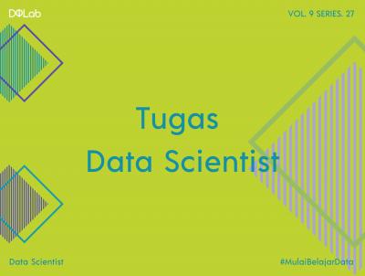 Salah satu Tugas Data Scientist yang Harus Dikuasai : Visualisasi Data