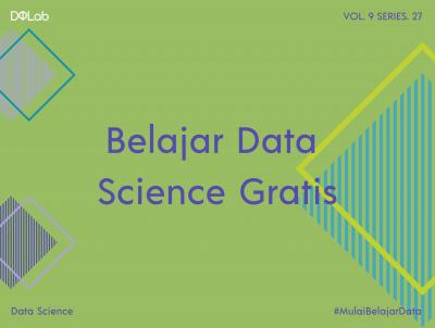 Ingin Belajar Data Science Gratis? Yuk Intip Kiat Pembelajaran yang Efektif