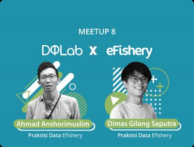 [DQLab.id] Bedah Kasus with Data Challenge – Pemanfaatan Data Science di eFishery (Kondisi Ideal vs Realita)