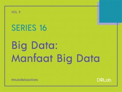 Belajar Data Science: Simak 3 Manfaat Penerapan Big Data di Berbagai Industri