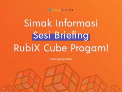 Intip Briefing & Sesi Tanya Jawab RubiX Cube Program, Disini!