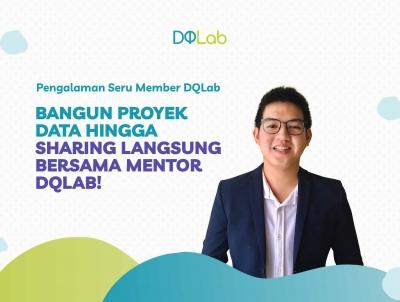 Belajar Data di Era New Normal : Pengalaman seru member DQLab Bangun Proyek Data Hingga Sharing Langsung bersama Mentor DQLab!