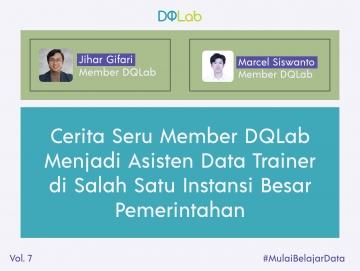 Berhasil Terpilih menjadi Asisten Trainer, Yuk Intip Pengalaman Seru Member DQLab yang Merasakan Langsung Bekerja sebagai Praktisi Data