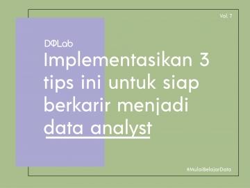Belajar Data Analyst dengan Persiapkan 3 Kemampuan Ini Bersama DQLab untuk Hadapi Industri Nyata