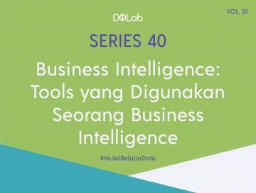 Business Intelligence Tools : Mengenal Tableau, Senjata Ampuh Profesi BI untuk Bersaing dengan Kompetitor