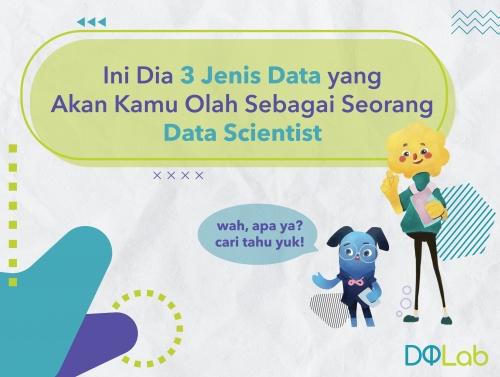 Data Scientist Indonesia: Yuk Kenali 3 Macam Data yang Akan Diolah Seorang Data Scientist