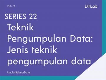Jenis Teknik Pengumpulan Data: Yuk, Kenali Lebih Dalam Bersama DQLab!