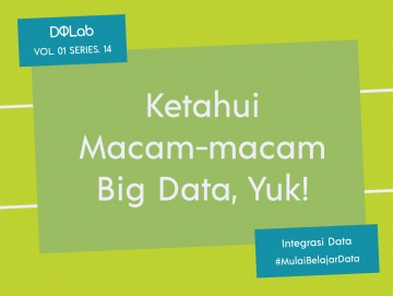 Yuk Kenali Macam-Macam Big Data dan Contohnya!