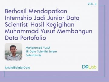 Kobarkan Semangat 45, Berstatus Sebagai Mahasiswa Muhammad Yusuf Member DQLab Buktikan Berhasil Berkarir Menjadi Junior Data Scientist