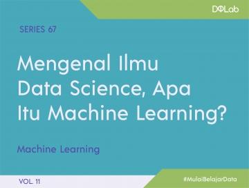 Machine Learning : Yuk Cari Tahu Tipe-Tipe Machine Learning dan Cara Penggunaannya!