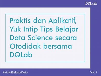 Praktis dan Aplikatif, Yuk Intip Tips Belajar Data Scince secara Otodidak bersama DQLab!