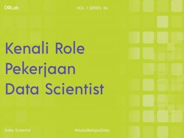 Pekerjaan Data Scientist, Kenali Alasan Pekerjaan Ini Menjadi Pekerjaan Langka