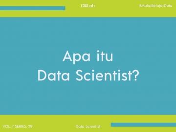 Apa Itu Data Scientist? Yuk Kenali 4 Tugas Utama Data Scientist