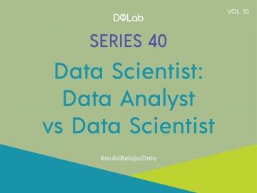 Data Analyst VS Data Scientist : Memahami Perbedaan Tanggung Jawab Dan Alat Yang Digunakan Kedua Peran Ini
