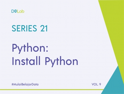 Python : Tingkatkan Kemampuan Datamu dengan Simak Tutorial Mudah Instalasi Python bersama DQLab!