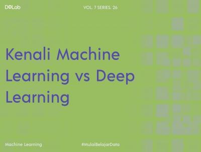 Machine Learning vs Deep Learning, Ketahui Perbedaannya untuk Kebutuhan