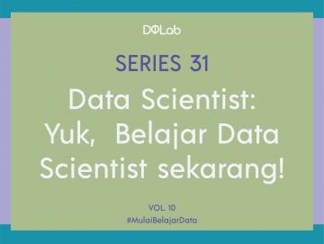 Belajar Data Scientist: Yuk Mulai Belajar Data Science Menggunakan R dan Python Bersama Dqlab!