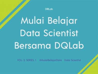 3 Tips Untuk Kamu yang Sedang Belajar Menjadi Data Scientist