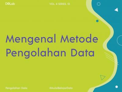 3 Tipe Metode Pengolahan Data yang Harus Kamu Ketahui