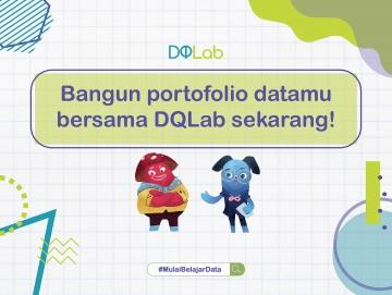 Bangun 3 Portofolio Data Science Bersama DQLab untuk Berkarir sebagai Praktisi Data Idaman Perusahaan