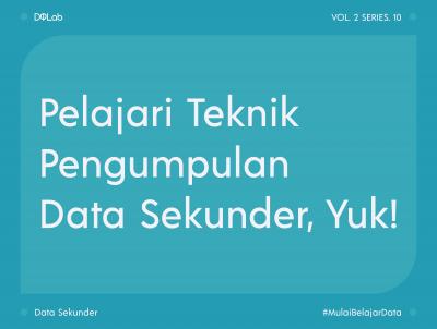 3 Teknik Pengumpulan Data Sekunder yang Wajib Diketahui !