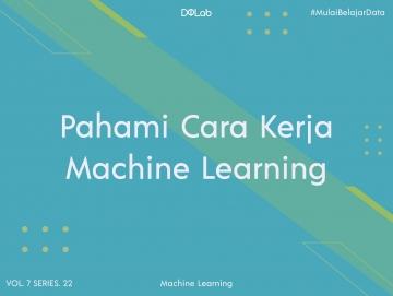Intip Cara Kerja Machine Learning yang Wajib Diketahui Data Scientist