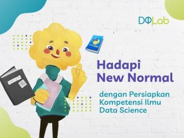 New Normal : Hadapi Era Baru dengan Belajar Data Science Bersama DQLab