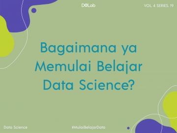 Yuk, Cari Tahu Langkah Jitu Belajar Data Science