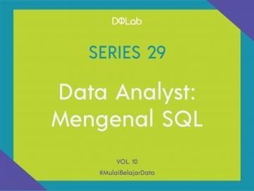 Belajar Data Analyst : 3 Basic Query yang Harus Kamu Ketahui Ketika Belajar SQL