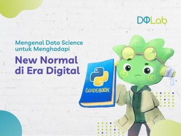 Mengenal Data Science untuk Menghadapi New Normal di Era Digital
