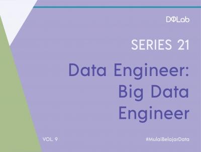 Mengenal Big Data Engineer, Pekerjaan dengan Prospek Karir yang Sangat Menjanjikan