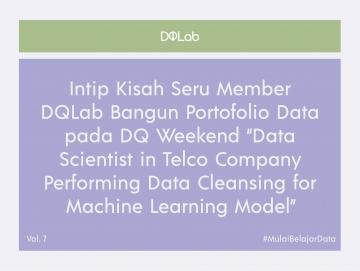 Yuk Intip Cerita Seru Belajar Data Science Member DQLab yang Berhasil Bangun Portofolio Data bersama DQ Weekend