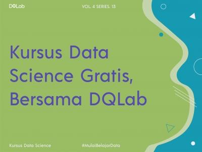 Ingin Kursus Data Science Gratis? Di DQLab Aja!