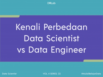 Data Scientist vs Data Engineer, Apa Bedanya Ya?