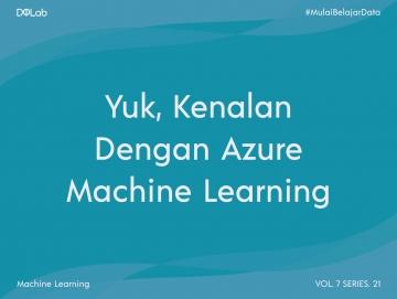 Mengenal Azure Machine Learning, Layanan Microsoft untuk Data Science