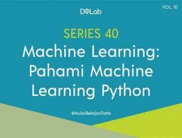 Kenali Machine Learning Python, Library Populer untuk Proses Pengolahan Data