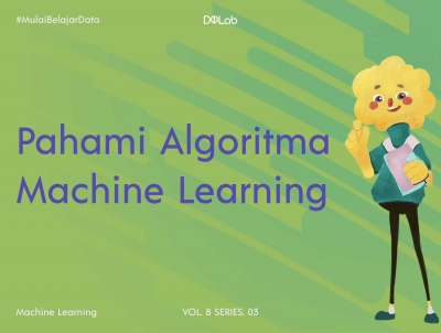 Algoritma Machine Learning dan Cara Kerja Machine Learning