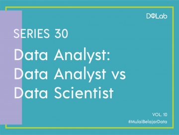 Kenali Peran Data Analyst Vs Data Scientist dalam Berbagai Industri