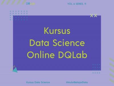 Kursus Data Science Online Untuk Menjadi Talent Data Yang Handal
