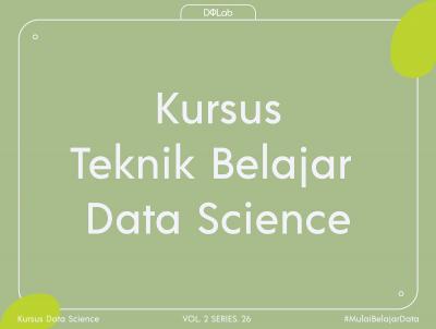 Kursus Teknik Belajar Data Science: Tips Belajar Python untuk Data Science