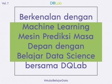 Belajar Data Science dengan Pahami Machine Learning Alat Prediksi Masa Depan