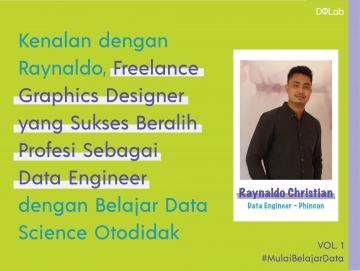 Bermula Sebagai Freelancer Graphics Designer, Raynaldo Mantapkan Diri Beralih Profesi Sebagai Data Engineer