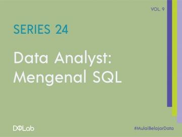 Data Analyst: Yuk, Mulai Tingkatkan Kompetensi SQL Bersama DQLab