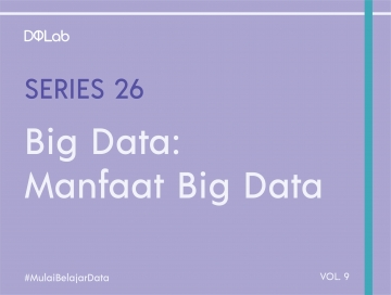 Terapkan 3 Manfaat Big Data Berikut untuk Mengembangkan Bisnismu!