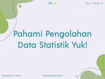 Pahami Macam-macam Pengolahan Data Statistik Pada Statistika